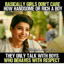 Memes Girls - girls memes and respect basically girls don t care how handsome