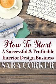 starting an interior design business starting up an interior design business interiorhd bouvier