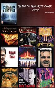 Meme Movies - top 10 favourite movie meme by zombidj on deviantart