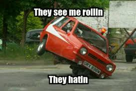 They See Me Rollin They Hatin Meme - they see me rollin they hatin