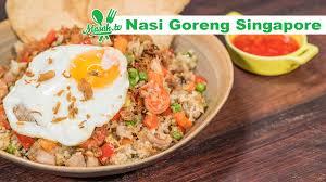 cara membuat nasi goreng ayam dalam bahasa inggris nasi goreng singapore vidio com