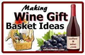 wine gift baskets ideas wine gift basket ideas diy how to make your own baskets