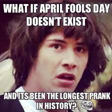 April Fools Day Meme - april fool s day 15 hilarious pranks you need to know more