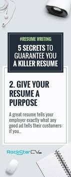 Secrets to Guarantee You A Killer Resume   http   rockstarcv com