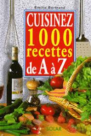 cuisinez de a à z cuisinez 1000 recettes de a à z emilie bertrand decitre