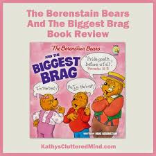 kathys cluttered mind berenstain bears and the biggest brag book