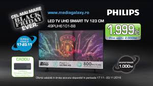 uhd tv black friday reclama media galaxy tv philips uhd black friday nov 2016 youtube