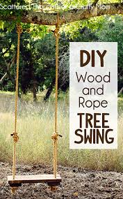 how to make a rustic rope and wood tree swing scattered thoughts