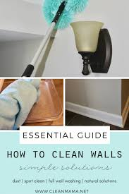 clean wall how to clean walls clean mama