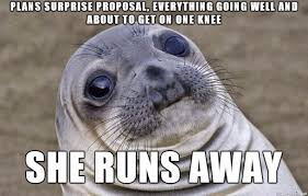 Proposal Meme - almost had all my plans ruined in one go meme on imgur