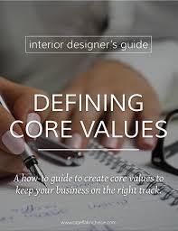 How To Be An Interior Designer Creating Core Values For Interior Designers U2014 Capella Kincheloe