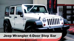 jeep wrangler 4 door spyder auto installation 2007 2013 jeep wrangler 4 door step bars