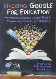 hacking google for education 99 ways to leverage google tools in