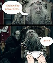 You Have No Power Meme - you have no power here meme more information djekova