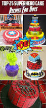 top 25 superhero cake recipes and ideas for boys u2013 my cake recipes