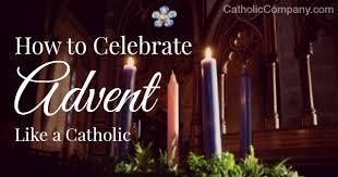 Why Do Catholics Light Candles How To Celebrate Advent Like A Catholic