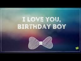 birthday boy you birthday boy smart wishes for your boyfriend
