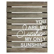 You Are My Sunshine Wall Decor Art U0026 Artifact At Signals Com