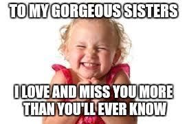I Love You More Meme - sister imgflip