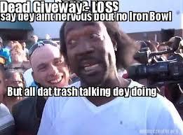 Iron Bowl Memes - meme creator bama fans say dey aint nervous bout no iron bowl