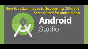 resize photo android how to resize images to supporting different screen sizes for