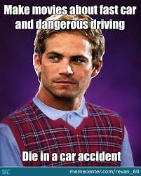 Walker Meme - bad luck paul walker by revan 60 meme center