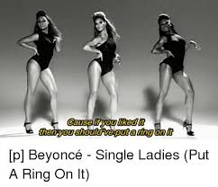 Single Ladies Meme - 25 best memes about beyonce single ladies beyonce single