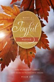 make a joyful noise psalm 100 kjv thanksgiving bulletins 100