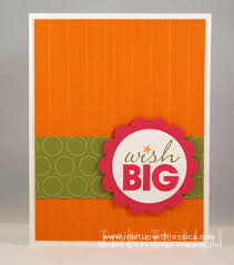 wish big birthday card ink it up with jessica card making