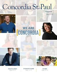 concordia university st paul 2016 spring magazine by concordia