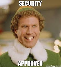 Approved Meme - security approved meme buddy the elf 36126 memeshappen