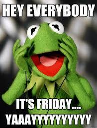 Happy Friday Memes - pin by mari r on monday through friday pinterest kermit memes