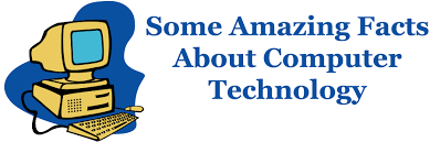 some amazing facts about computer technology tech