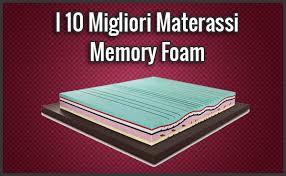 materasso memory recensioni i 10 migliori materassi memory foam opinioni recensioni mar 2018