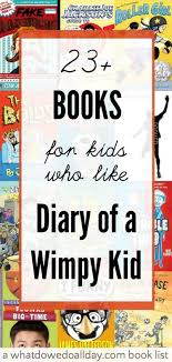 23 amazing books for who like diary of a wimpy kid