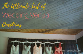 wedding venue questions 28 must ask questions for your wedding venue from wyoming with