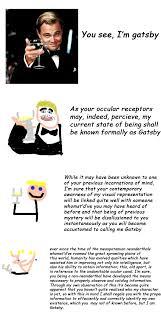 Gatsby Meme - when your ap lang teacher tells you to make a great gatsby meme