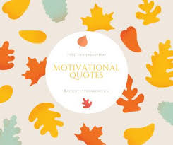 five thanksgiving motivational quotes motivationalmonday quotes