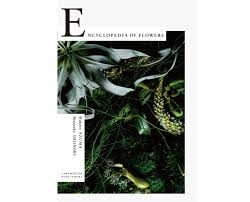 flower encyclopedia visual taxonomy the encyclopedia of flowers gardenista