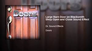 Closing The Barn Door by Large Barn Door On Blacksmith Shop Open And Close Sound Effect