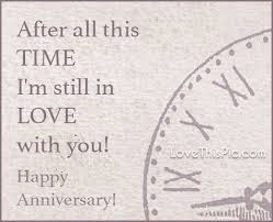 Wedding Thoughts Quotes After All This Time I Still Love You Happy Anniversary Marriage