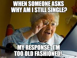 Old Fashioned Memes - grandma finds the internet meme imgflip
