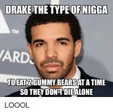 Drake The Type Of Meme - drake the type of nigga to eat bearsatatime so they dont diealone