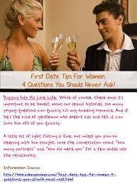 First date tips for women    questions you should never ask    While of