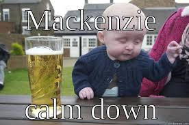 Mackenzie Meme - drunk baby memes quickmeme