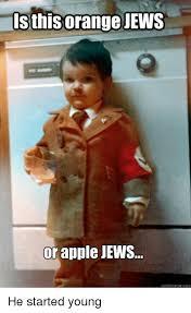 Orange Jews Meme - 25 best memes about orange jews orange jews memes