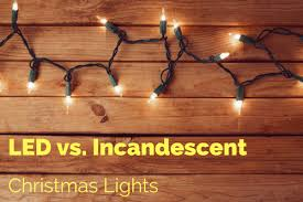 the difference between led and incandescent christmas lights