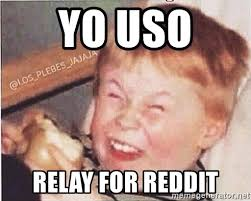 Meme Generator Reddit - yo uso relay for reddit mocking kid meme generator