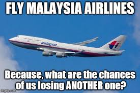 Malaysia Airlines Meme - another plane imgflip