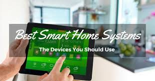 best smart home systems the devices you should use to make your